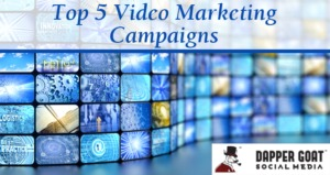 Top Five Video Marketing Campaigns